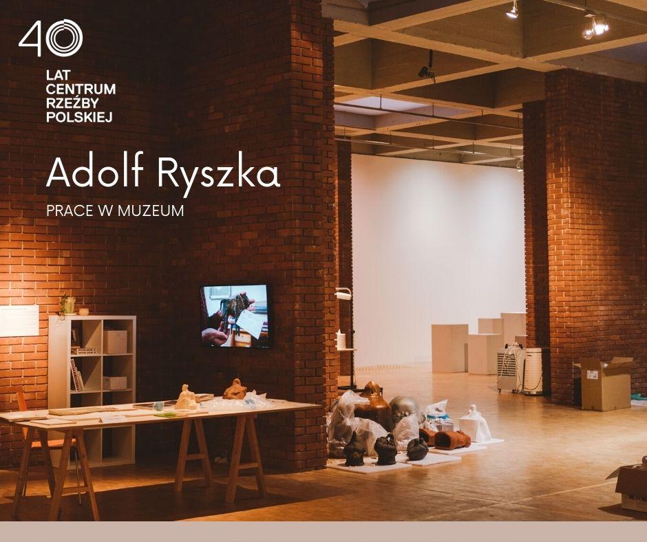 Adolf Ryszka prace w muzeum